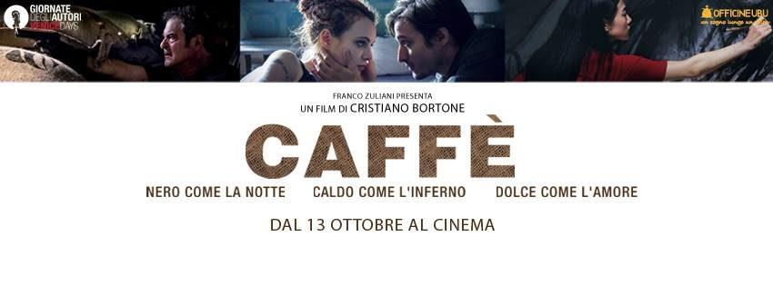 """""""CAFFE'"""", UN FILM DA NON PERDERE,  DAL 13 OTTOBRE AL CINEMA"""