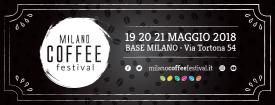MILANO COFFEE FESTIVAL, LA CULTURA DEL CAFFÈ ESPRESSO DAL CHICCO ALLA TAZZINA