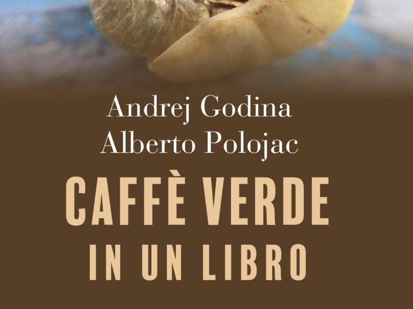 CAFFE' VERDE IN UN LIBRO, UN NUOVO VOLUME CHE NON PUO' MANCARE NELLA TUA LIBRERIA DEL CAFFE'