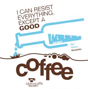 Io bevo caffè di qualità