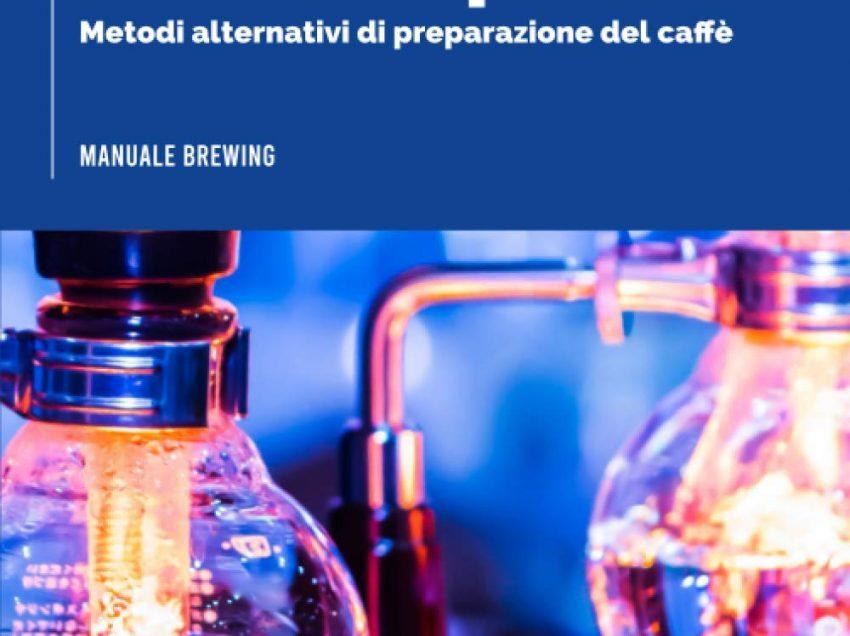 """""""OLTRE L'ESPRESSO"""" IL MANUALE CHE MANCAVA SUI METODI DI ESTRAZIONE DEL CAFFE' ALTERNATIVI"""