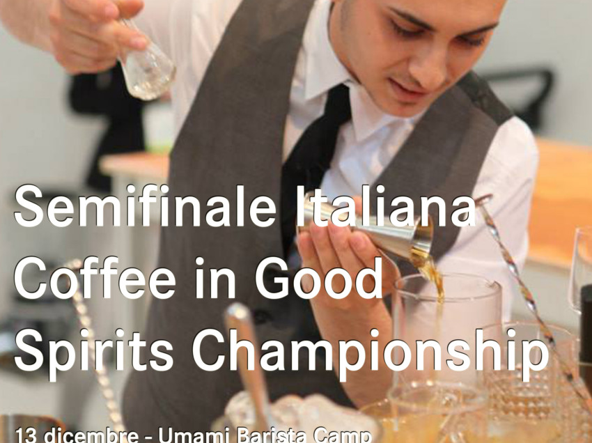 LA SEMIFINALE DEL CAMPIONATO ITALIANO COFFEE IN GOOD SPIRITS